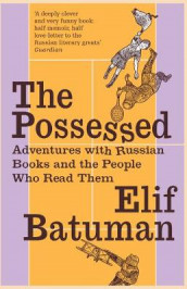 The Possessed av Elif Batuman (Heftet)