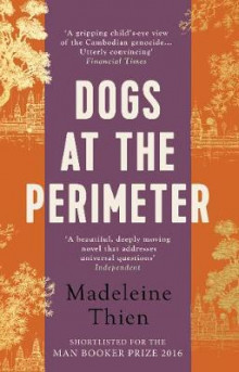 Dogs at the Perimeter av Madeleine Thien (Heftet)