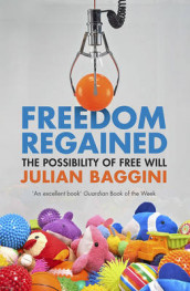 Freedom Regained av Julian Baggini (Heftet)