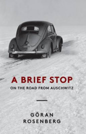 Brief stop on the road from auschwitz av Goran Rosenberg (Innbundet)