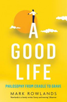 A Good Life av Mark Rowlands (Heftet)