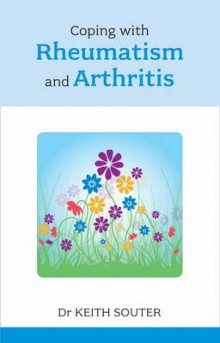 Coping with Rheumatism and Arthritis av Keith M. Souter (Heftet)