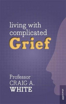 Living with Complicated Grief av Craig A. White (Heftet)