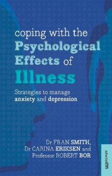 Coping with the Psychological Effects of Illness av Fran Smith, Dr Robert Bor og Dr. Carina Eriksen (Heftet)
