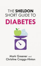 The Sheldon Short Guide to Diabetes av Mark Greener (Heftet)