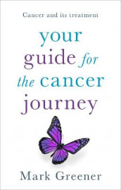 Your Guide for the Cancer Journey av Mark Greener (Heftet)