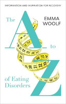 The A to Z of Eating Disorders av Emma Woolf (Heftet)