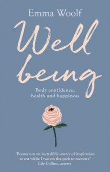 Wellbeing: Body confidence, health and happiness av Emma Woolf (Heftet)