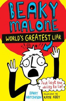 The Beaky Malone: The World's Greatest Liar 2016 av Barry Hutchison (Heftet)