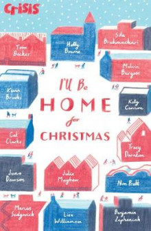 I'll be Home for Christmas av Benjamin Zephaniah, Non Pratt, Marcus Sedgwick, Cat Clarke, Kevin Brooks, Holly Bourne, Juno Dawson, Sita Brahmachari, Tracy Darnton og Tom Becker (Heftet)