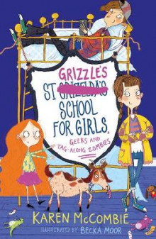 St Grizzle's School for Girls, Geeks and Tag-along Zombies av Karen McCombie (Heftet)