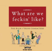 What Are We Feckin' Like? av Colin Murphy og Donal O'Dea (Innbundet)