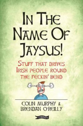 In The Name of Jaysus! av Colin Murphy (Heftet)