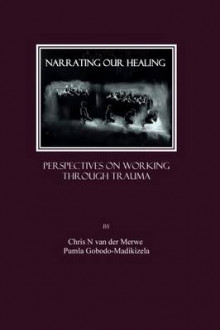 Narrating Our Healing av Chris N. Van der Merwe og Pumla Gobodo-Madikizela (Heftet)