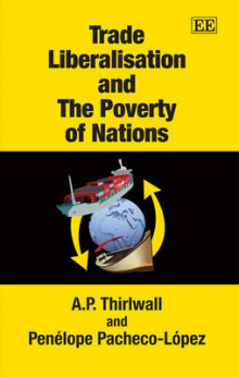 Trade Liberalisation and the Poverty of Nations av A. P. Thirlwall og Penelope Pacheco-Lopez (Innbundet)