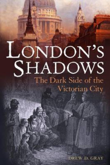 London's Shadows av Drew D. Gray (Innbundet)