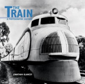 The Train av Jonathan Glancey (Innbundet)