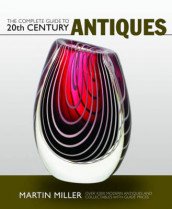 The Complete Guide to 20th Century Antiques av Martin Miller (Heftet)