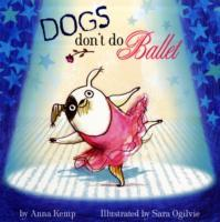 Dogs Don't Do Ballet av Anna Kemp (Heftet)