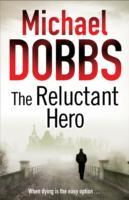 The reluctant hero av Michael Dobbs (Heftet)