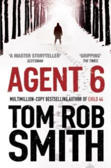 Agent 6 av Tom Rob Smith (Heftet)