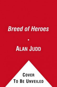 A breed of heroes av Alan Judd (Heftet)