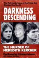 Darkness Descending - The Murder of Meredith Kercher av Paul Russell, Graham Johnson og Luciano Garofano (Heftet)