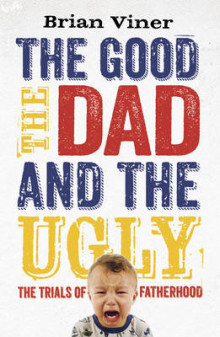 The Good, the Dad and the Ugly av Brian Viner (Heftet)
