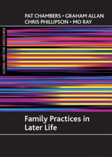 Family practices in later life av Pat Chambers, Professor Graham Allan, Professor Chris Phillipson og Mo Ray (Heftet)