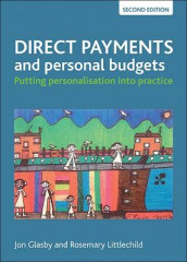 Direct payments and personal budgets av Jon Glasby og Rosemary Littlechild (Heftet)