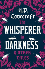 The Whisperer in Darkness and Other Tales av H. P. Lovecraft (Heftet)