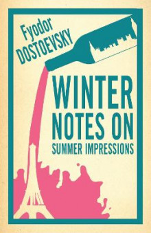 Winter Notes on Summer Impressions av Fyodor Dostoevsky (Heftet)
