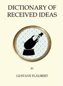 The dictionary of received ideas av Gustave Flaubert (Heftet)