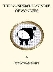 The wonderful wonder of wonders av Jonathan Swift (Heftet)