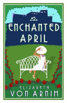 The Enchanted April av Elizabeth von Arnim (Heftet)