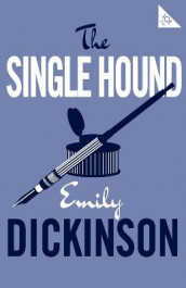The Single Hound av Emily Dickinson (Heftet)