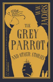 The Grey Parrot and Other Stories av W. W. Jacobs (Heftet)