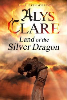 Land of the Silver Dragon av Alys Clare (Heftet)