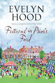 Festival in Prior's Ford - A Cosy Saga of Scottish Village Life av Evelyn Hood (Heftet)