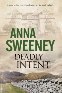 Deadly Intent: A Contemporary Irish Debut Mystery av Anna Sweeney (Heftet)