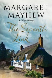Seventh Link: An English Village Cosy Featuring the Colonel av Margaret Mayhew (Heftet)