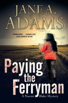 Paying the Ferryman: A Naomi Blake British Mystery av Jane A. Adams (Heftet)
