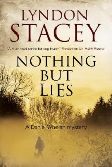Nothing but Lies: A British Police Dog-Handler Mystery av Lyndon Stacey (Heftet)
