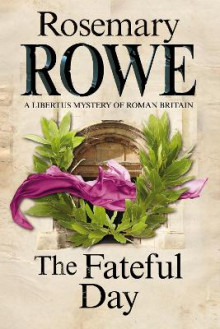 The Fateful Day: A Mystery Set in Roman Britain av Rosemary Rowe (Heftet)