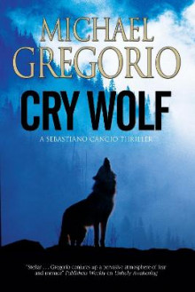 Cry Wolf: A Mafia Thriller Set in Rural Italy av Michael Gregorio (Heftet)