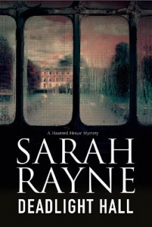 Deadlight Hall: A Haunted House Mystery av Sarah Rayne (Heftet)