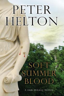 Soft Summer Blood av Peter Helton (Heftet)