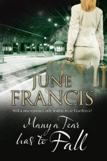 Many a Tear Has to Fall av June Francis (Heftet)