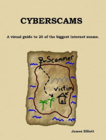 Cyberscams : A Visual Guide to 25 of the Biggest Internet Scams. av James Elliott (Heftet)