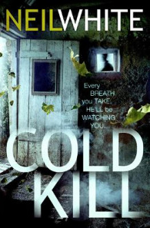 COLD KILL av Neil White (Heftet)